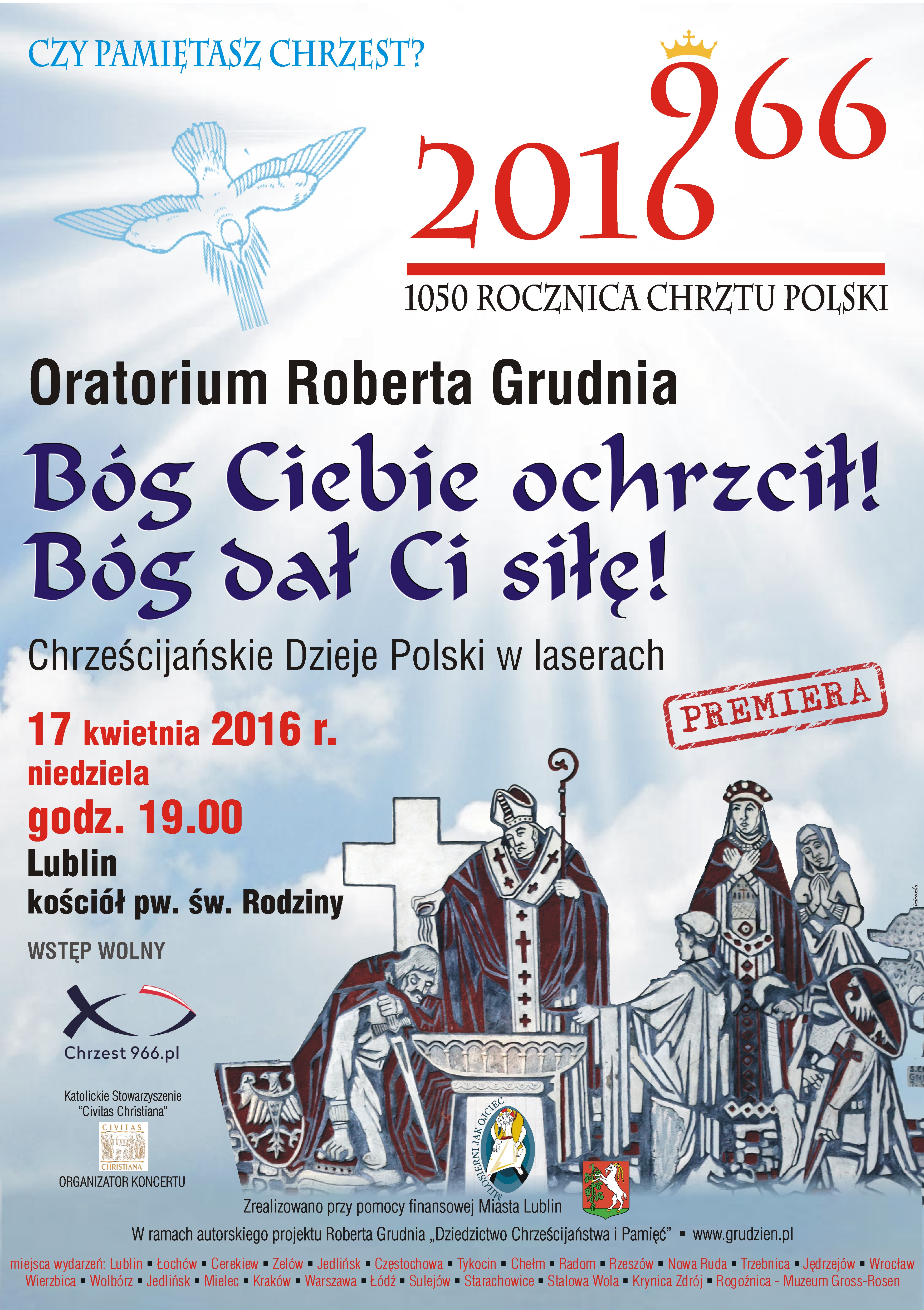 """Oratorium Roberta Grudnia """"Bóg Ciebie ochrzcił! Bóg dał Ci siłę!"""" - 1050.rocznica chrztu Polski 966-2016"""