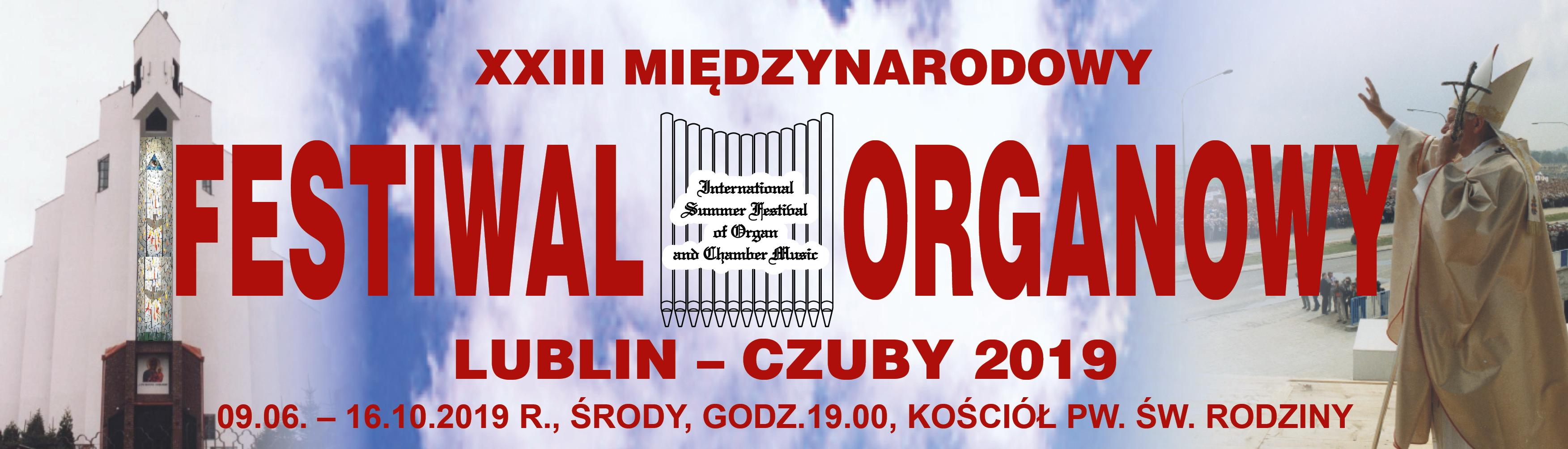 XXIII Międzynarodowy Festiwal Organowy Lublin-Czuby 2019