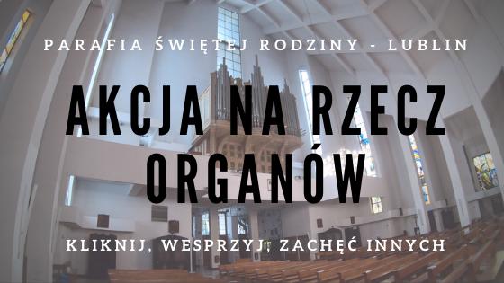 Akcja na rzecz organów Parafii Świętej Rodziny w Lublinie
