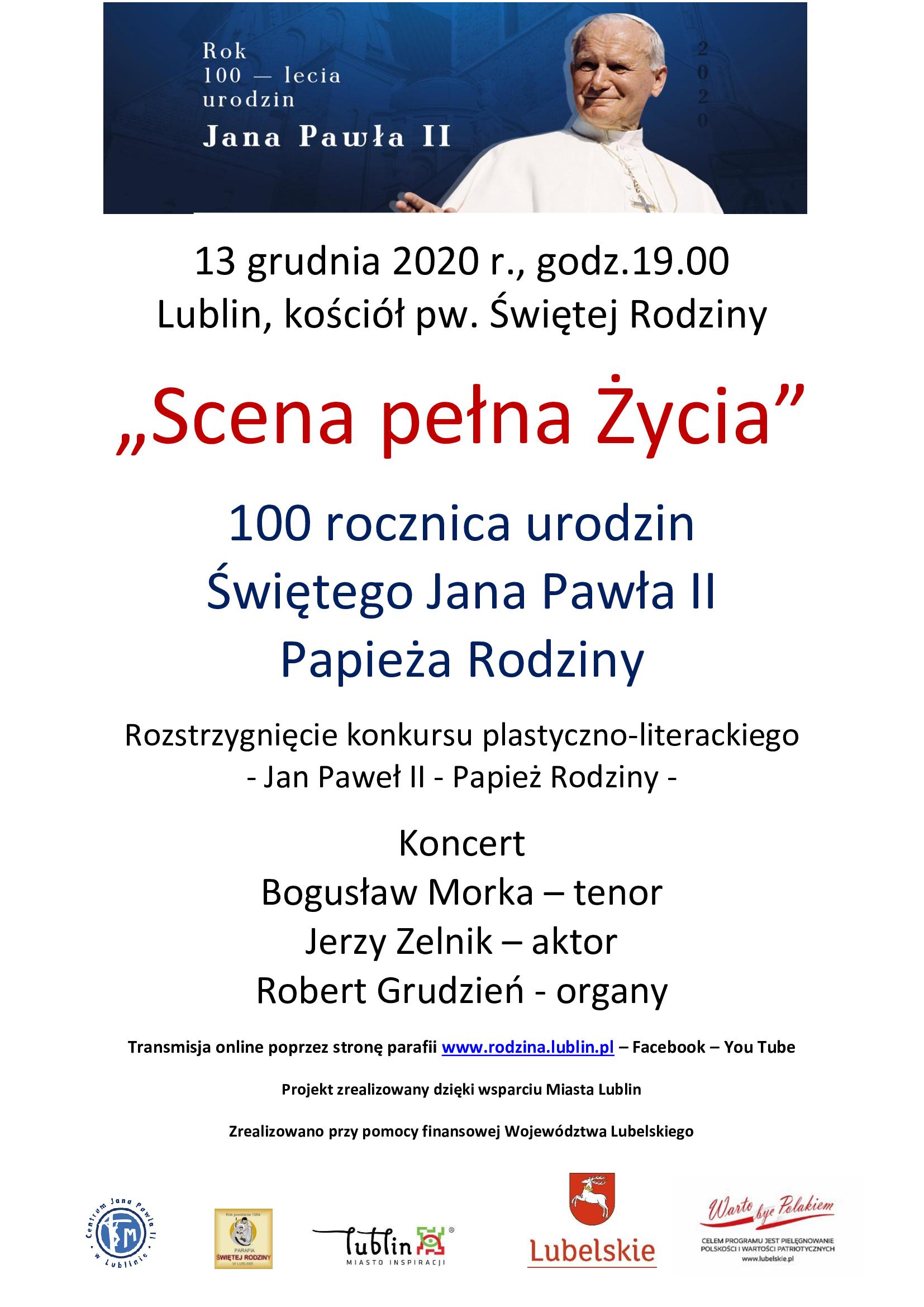 """Koncert papieski """"Scena pełna  życia"""". Obchody 100 rocznicy urodzin Świętego Jana Pawła II - Papieża rodziny."""